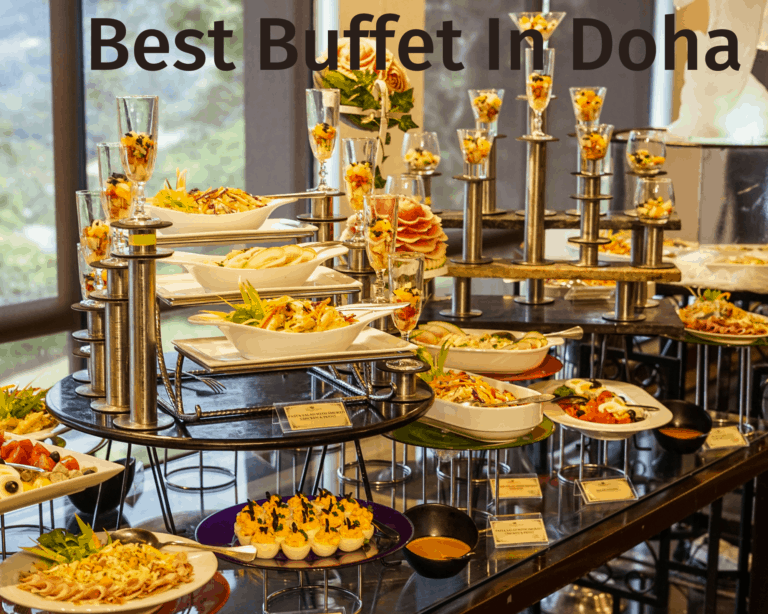 The Best Buffet In Doha : Eat Like A King